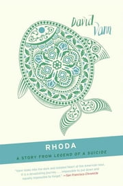 Rhoda - A Short Story from Legend of a Suicide ebook by David Vann