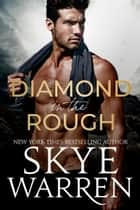 Diamond in the Rough ebook by Skye Warren