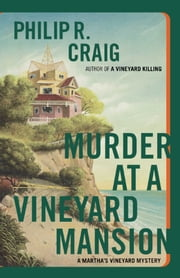 Murder at a Vineyard Mansion - Martha's Vineyard Mystery #15 ebook by Philip R. Craig