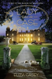 Lady Takes the Case ebook by Eliza Casey