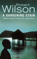 A Darkening Stain ebook by Robert Wilson