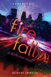 Fire Fall - CANCELED ebook by Bethany Frenette