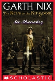 The Keys to the Kingdom #4: Sir Thursday ebook by Garth Nix