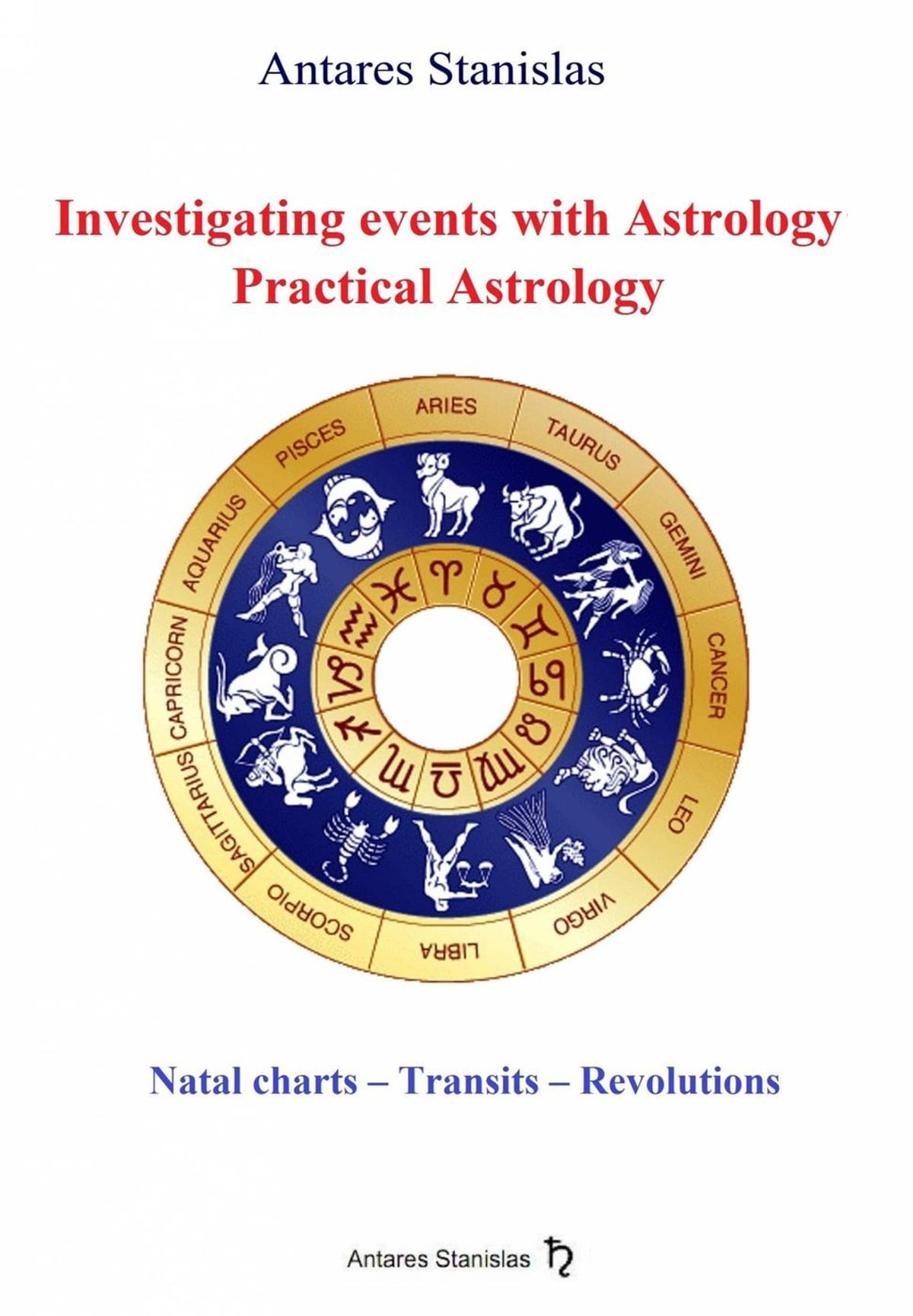 Investigating Events With Astrology Practical Astrology Ebook By