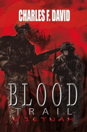 Blood Trail Vietnam ebook by Charles F. David