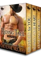 Riding Tall The First Box Set ebook by Cheyenne McCray