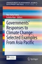 Governments' Responses to Climate Change: Selected Examples From Asia Pacific ebook by Nur Azha Putra,Eulalia Han
