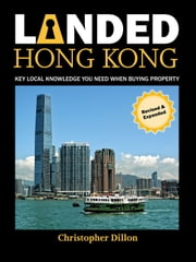 Landed Hong Kong - Key Local Knowledge You Need When Buying Property ebook by Christopher Dillon