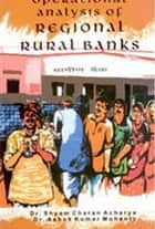Operational Analysis of Regional Rural Banks ebook by S. C. Acharya, A. K. Mohanty