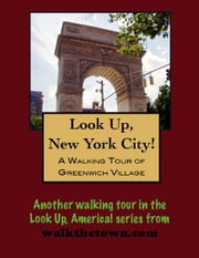 A Walking Tour of New York City's Greenwich Village ebook by Doug Gelbert
