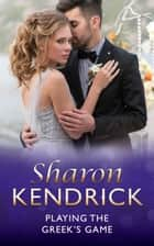 Playing the Greek's Game (Mills & Boon Modern) eBook by Sharon Kendrick