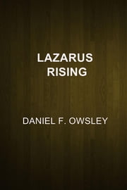 Lazarus Rising ebook by Daniel F. Owsley