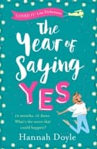 The Year of Saying Yes The Complete Novel - The perfect feel-good rom-com that will make you cry with laughter ebook by Hannah Doyle