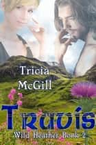Travis - Wild Heather ebook by Tricia McGill
