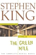 La milla verde (The Green Mile) ebook by Stephen King