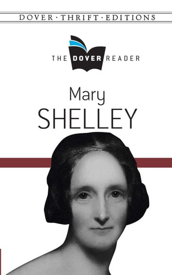 Mary Shelley The Dover Reader eBook by Mary Shelley