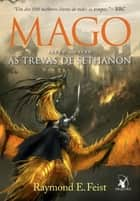 Mago, As Trevas de Sethanon ebook by Raymond E. Feist