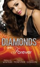 Diamonds are Forever: The Royal Marriage Arrangement / The Diamond Bride / The Diamond Dad (Mills & Boon M&B) ebook by Rebecca Winters, Carole Mortimer, Lucy Gordon