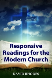 Responsive Readings for the Modern Church ebook by David Rhodes