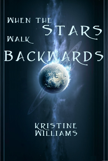 When The Stars Walk Backwards ebook by Kristine Williams