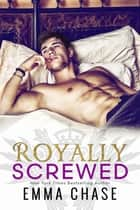 Royally Screwed ebook by