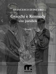 Gracchi e Kennedy - Vite parallele ebook by Kobo.Web.Store.Products.Fields.ContributorFieldViewModel