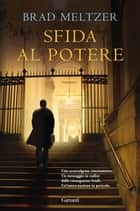 Sfida al potere ebook by Brad Meltzer