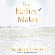 The Echo Maker audiobook by Richard Powers