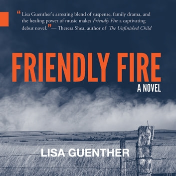 Friendly Fire audiobook by Lisa Guenther