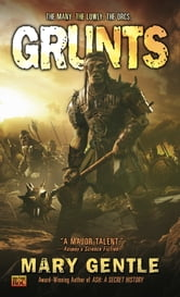 Grunts ebook by Mary Gentle