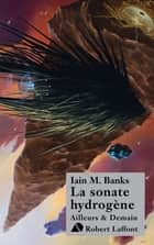 La Sonate hydrogène - Cycle de la Culture ebook by Patrick DUSOULIER, Iain M. BANKS