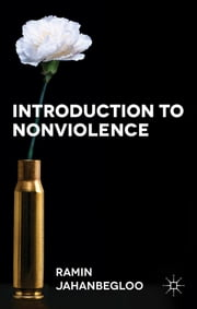 Introduction to Nonviolence ebook by Ramin Jahanbegloo