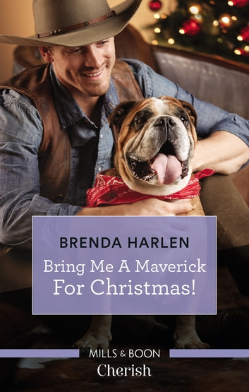 Bring Me A Maverick For Christmas! 電子書 by Brenda Harlen
