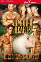 Armored Hearts ebook by Dixie Lynn Dwyer