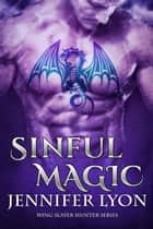 Sinful Magic ebook by Jennifer Lyon