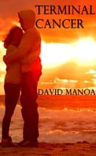 Terminal Cancer ebook by David Manoa