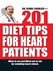 201 Diet Tips for Heart Patients ebook by Dr. Bimal Chhajer
