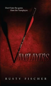 Vamplayers ebook by Fischer, Rusty