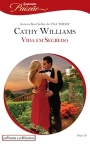 Vida em Segredo - Harlequin Paixão - ed.329 ebook by Cathy Williams, Maria Viana
