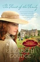 The Heart of the Family ebook by Goudge, Elizabeth