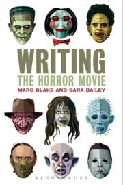 Writing the Horror Movie ebook by Marc Blake,Sara Bailey