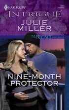 Nine-Month Protector ebook by Julie Miller
