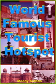 World Famous Tourist Hotspot ebook by Moony Suthan