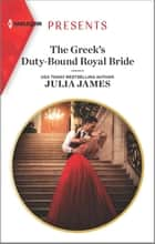 The Greek's Duty-Bound Royal Bride ebook by Julia James