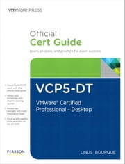 VCP5-DT Official Cert Guide (with DVD): VMware Certified Professional 5 - Desktop ebook by Bourque, Linus