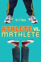 Athlete vs. Mathlete ebook by W. C. Mack