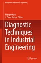 Diagnostic Techniques in Industrial Engineering ebook by J. Paulo Davim, Mangey Ram