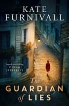 The Guardian of Lies ebook by Kate Furnivall