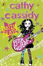 Daizy Star and the Pink Guitar ebook by
