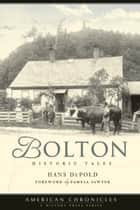 Bolton - Historic Tales ebook by Hans DePold, Pamela Sawyer